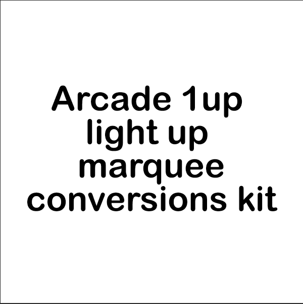 Arcade 1up light up marquee conversions kit